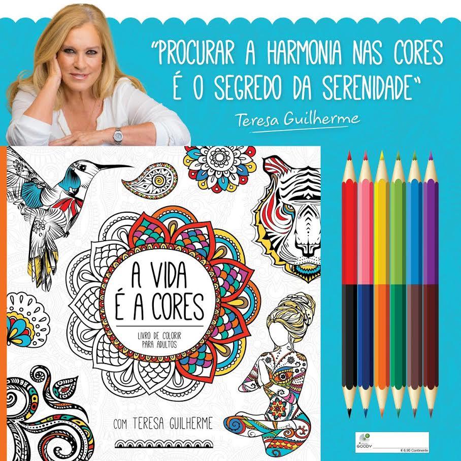 Livro de colorir A Vida é a Cores, de Teresa Guilherme