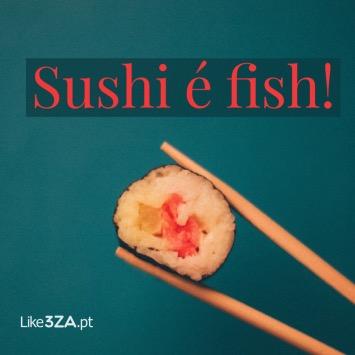É fish e eu gosto muito!
