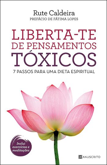 """Capa do livro """"Liberta-te de pensamentos tóxicos - 7 passos para uma dieta espiritual"""", de Rute Caldeira"""