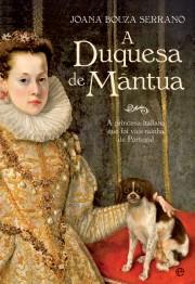 "Capa do livro ""A Duquesa de Mântua"", de Joana Bouza Serrano"