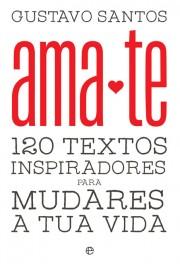 "Capa do livro ""Ama-te"" de Gustavo Santos"