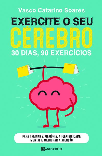 """Capa do livro """"Exercite o seu Cérebro"""", de Vasco Catarino Soares, psicólogo e neuropsicólogo."""