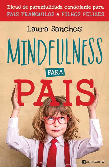 Capa do livro Mindfulness para pais, de Laura-Sanches, editora Manuscrito