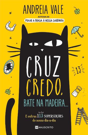 Capa do livro «Cruz credo, bate na madeira», de Andreia Vale, jornalista e pivot do CMTV, edição Manuscrito