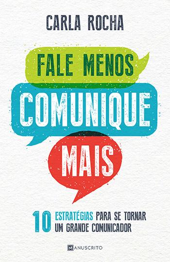 """Capa do livro """"Fale menos, comunique mais"""" (Manuscrito), de Carla Rocha"""