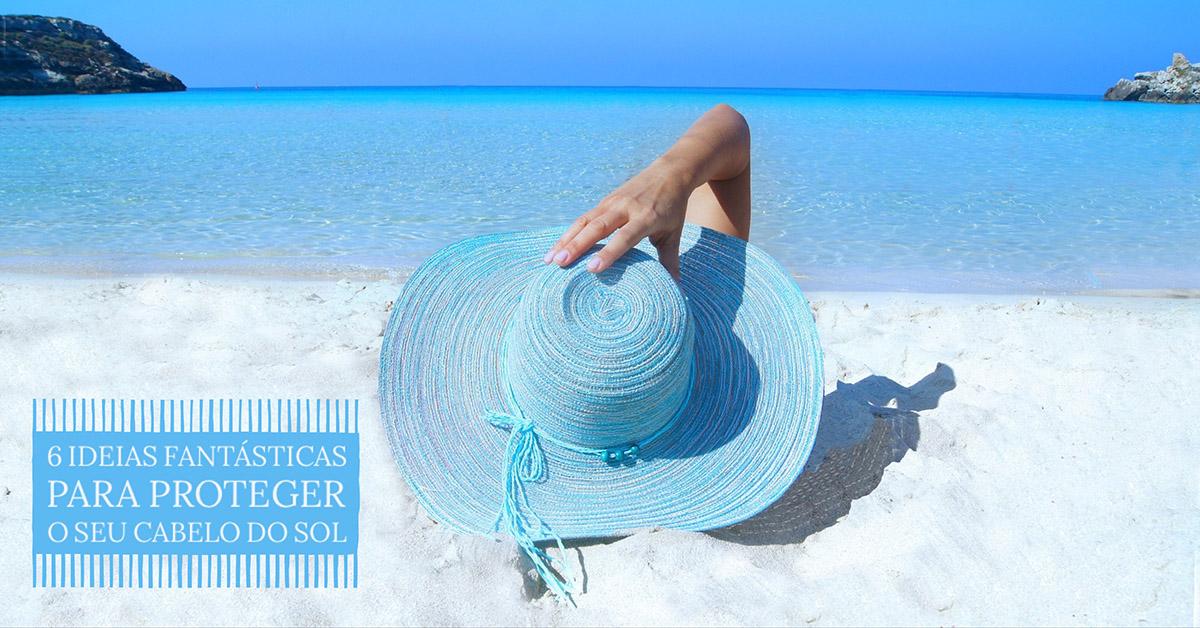 6 ideias fantásticas para proteger o cabelo do sol
