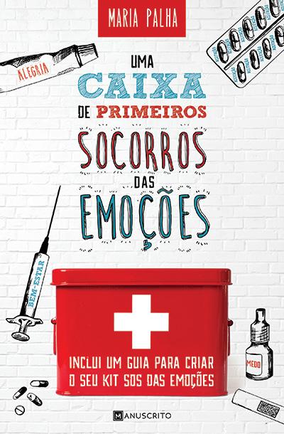 Capa do livro Uma Caixa de Primeiros Socorros das Emoções, de Maria Palha