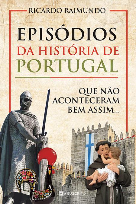 """Capa do livro """"Episódios da História de Portugal que não aconteceram bem assim..."""""""
